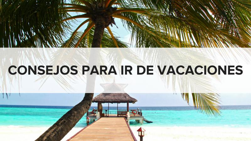 Consejos para ir de vacaciones