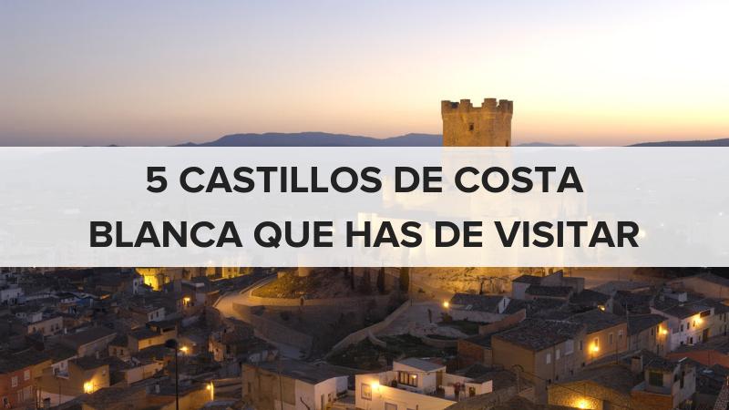 5 Castillos de Costa Blanca que debes visitas